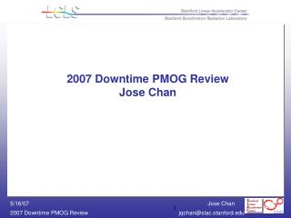 2007 Downtime PMOG Review Jose Chan