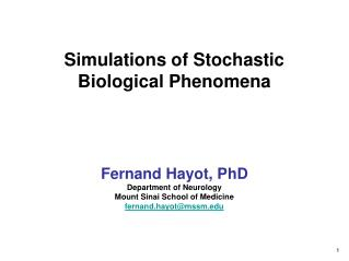 Simulations of Stochastic Biological Phenomena