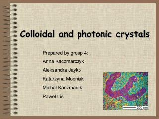 Colloidal and photonic crystals