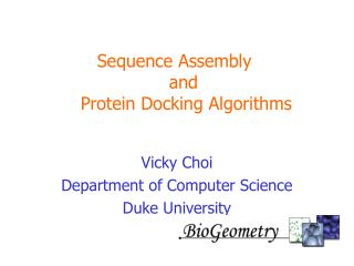 Sequence Assembly                         and         Protein Docking Algorithms