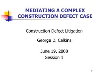 MEDIATING A COMPLEX CONSTRUCTION DEFECT CASE
