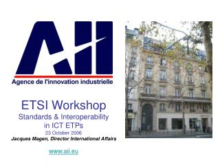 ETSI Workshop Standards & Interoperability in ICT ETPs 23 October 2006