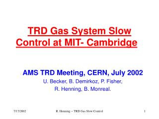 TRD Gas System Slow Control at MIT- Cambridge