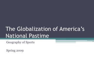 The Globalization of America's National Pastime