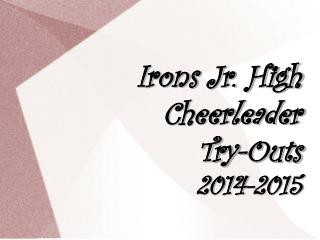 Irons Jr. High Cheerleader Try-Outs 2014-2015