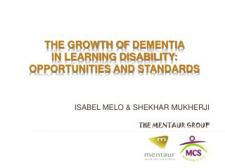 The growth of  demenTIA IN LEARNING DISABILITY: opportunities  and standards