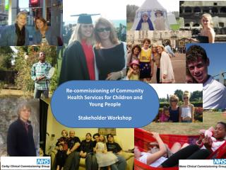 Re-commissioning of Community Health Services for Children and Young People Stakeholder Workshop