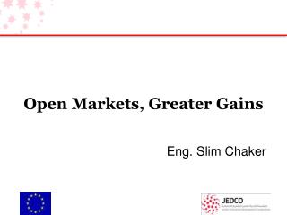 Open Markets, Greater Gains