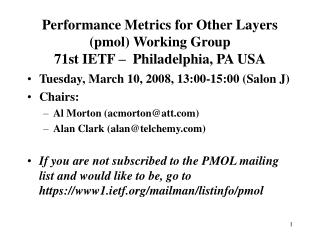 Performance Metrics for Other Layers (pmol) Working Group 71st IETF –   Philadelphia, PA USA