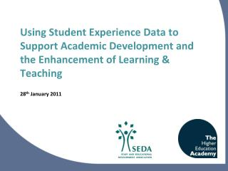 Using Student Experience Data to Support Academic Development and the Enhancement of Learning  Teaching  28th January 20
