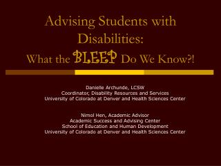 Advising Students with Disabilities: What the  BLEEP Do We Know?!
