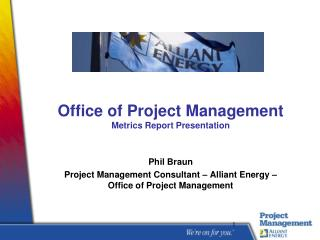Office of Project Management Metrics Report Presentation