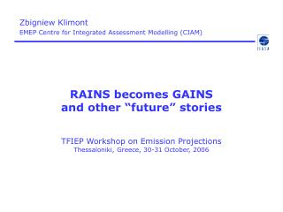 Zbigniew Klimont EMEP Centre for Integrated Assessment Modelling (CIAM)