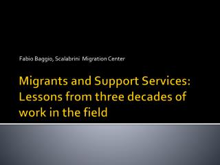 Migrants and Support Services: Lessons from three decades of work in the field