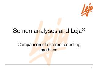 Semen analyses and Leja ®