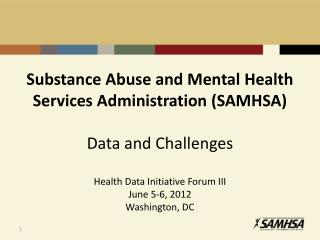 Substance Abuse and Mental Health Services Administration (SAMHSA) Data and Challenges