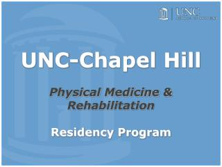 UNC-Chapel Hill Physical Medicine & Rehabilitation Residency Program