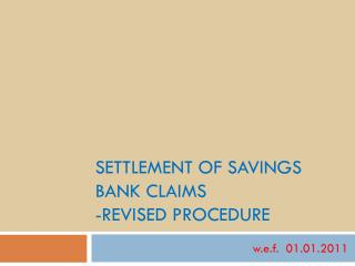 Settlement of Savings Bank Claims  -Revised Procedure
