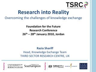 Razia Shariff Head, Knowledge Exchange Team THIRD SECTOR RESEARCH CENTRE, UK