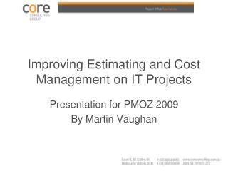 Improving Estimating and Cost Management on IT Projects