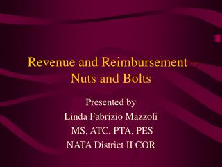Revenue and Reimbursement – Nuts and Bolts