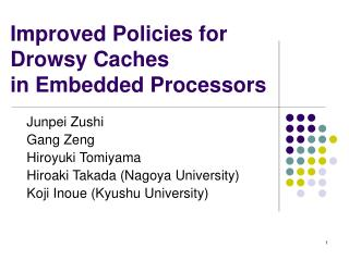 Improved Policies for  Drowsy Caches  in Embedded Processors