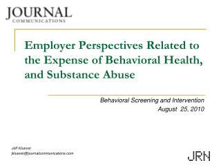 Employer Perspectives Related to the Expense of Behavioral Health, and Substance Abuse
