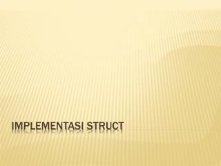 Implementasi Struct