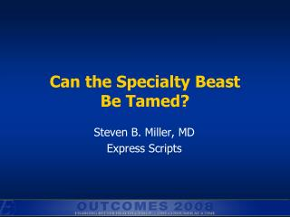 Can the Specialty Beast  Be Tamed?