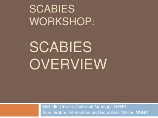 Bed Bugs vs. Scabies Workshop :  scabies overview
