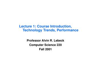 Lecture 1: Course Introduction, 	 Technology Trends, Performance