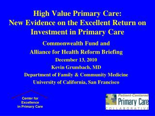 High Value Primary Care:  New Evidence on the Excellent Return on Investment in Primary Care