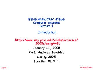 EENG 449b/CPSC 439bG  Computer Systems Lecture 1  Introduction