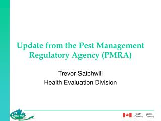 Update from the Pest Management Regulatory Agency (PMRA)