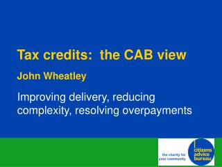 Tax credits:  the CAB view John Wheatley