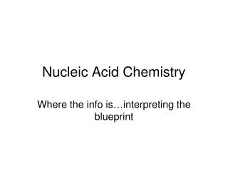 Nucleic Acid Chemistry