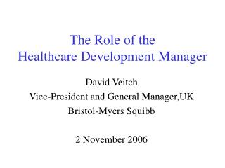 The Role of the Healthcare Development Manager