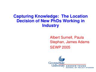 Capturing Knowledge:  The Location Decision of New PhDs Working in Industry