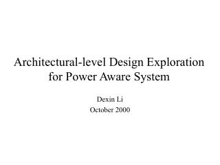 Architectural-level Design Exploration for Power Aware System