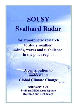SOUSY Svalbard Radar for atmospheric research to study weather, winds, waves and turbulence