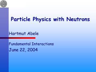 Particle Physics with Neutrons