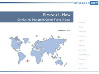 Research Now  Conducting Successful Online Focus Groups November 2007