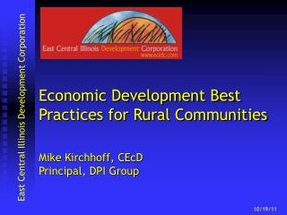 Economic Development Best Practices for Rural Communities Mike Kirchhoff, CEcD