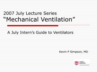 "2007 July Lecture Series ""Mechanical Ventilation"""