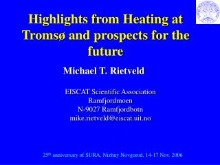 Highlights from Heating at Tromsø and prospects for the future