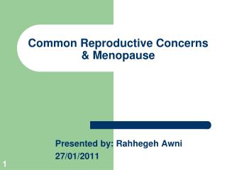 Common Reproductive Concerns & Menopause