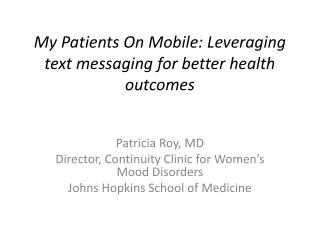 My Patients On Mobile: Leveraging text messaging for better health outcomes