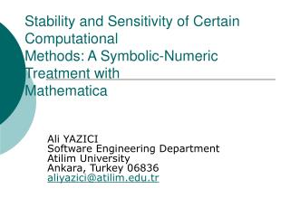 Stability and Sensitivity of Certain Computational Methods: A Symbolic-Numeric Treatment with Mathematica
