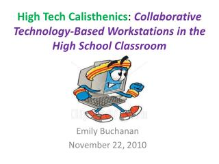 High Tech Calisthenics :  Collaborative Technology-Based Workstations in the High School Classroom