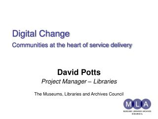 Digital Change Communities at the heart of service delivery